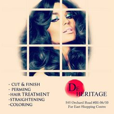 Bring out your unique/distinctive charm through De Heritage's expertise in cut, style & creative colour!  Call 6235 5188 or visit De Heritage at 545 Orchard Road #B1-06/10 Far East Shopping Centre S(238882).