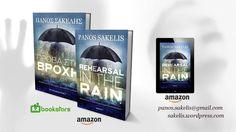Rehearsal in the Rain - A novel by Panos Sakelis