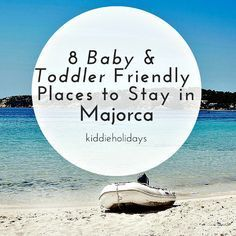 8 Baby and Toddler friendly places to stay in majorca #majorca #babyfriendly #toddlerfriendly