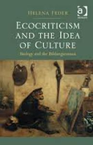Ecocriticism and the Idea of Culture: Biology and the Bildungsroman by Helene Feder - O 022 FED