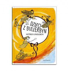 Książki dla dzieci.Tytuł: Dzieci z Bullerbyn Autor:  Astrid Lindgren Ilustracje: Hanna Czajkowska