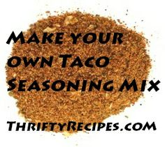 Thrifty Recipes: Make Your Own Taco Seasoning Mix