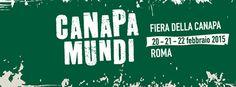 Roma 20,21,22 febbraio 2015  Fiera internazionale della Canapa e dei suoi derivati @CanapaMundi