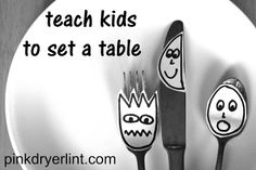 Quick and clever way to teach kids to set a table.