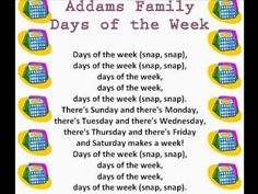 "It's almost Halloween and here is a great song to learn the days of the week!  You can also print this ""Addams Family Days of the Week"" song off.  www.loving2learn.com"