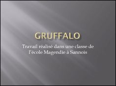 """Circonscription de Sannois - Inspection de l'éducation nationale du Val-d'Oise - Exemple d'exploitation de l'album """"Gruffalo"""" en GS"""