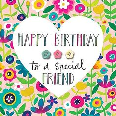 Birthday Quotes : Happy Birthday to a Special Friend Birthday Card by Rachel Ellen Designs Happy Birthday Wishes For A Friend, Happy Birthday Best Friend, Best Birthday Wishes, Birthday Wishes Cards, Happy Birthday Gifts, Happy Birthday Messages, Happy Birthday Greetings, Friend Birthday Quotes, Pink Birthday