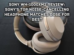 """#tech #technology #news #breakingnewshttps://goo.gl/xGy1pu """"Sony's WH-1000XM2 may not be quite as comfortable as Bose's QuietComfort 35 II but in some respects it's a superior headphone..."""" -------------------------------------------------------------------------------- #techie #instatech #techy #hightech #techlife #technews #electronics #instanews #techaddict #newtechnology #techies #technologies #newtech #technologyrocks #techblogger #techgeek #techweek #technologythesedays #technerd…"""