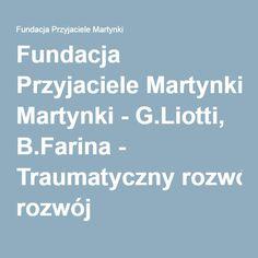 Fundacja Przyjaciele Martynki - G.Liotti, B.Farina - Traumatyczny rozwój