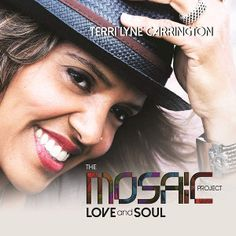 Terri Lyne Carrington The Mosaic Project Love and Soul