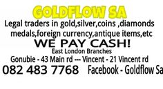 GOLDFLOW - traders of gold, coins, diamonds, etc LIKE US ON FACEBOOK www.facebook.com/GoldflowSa