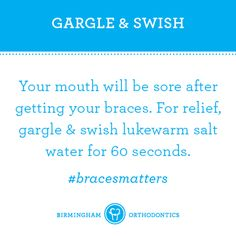 Gargle & swish with salt water to ease soreness and reduce swelling. (It should *never* be painful, btw. Sore and achey for a couple of days, but not painful. If it is, call to make another appointment to have them re-set it. Braces Food, Braces Tips, Dental Braces, Teeth Braces, Dental Care, Braces Problems, Getting Braces, Braces Colors, Brace Face