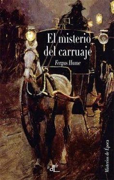 Entre montones de libros: El misterio del carruaje. Fergus Hume