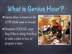 Genius Hour in the Elementary Education Classroom                                                                                                                                                                                 More