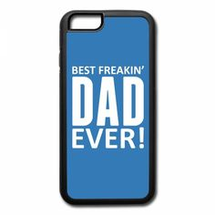 best freakin dad ever 3 iPhone 7 Plus Case
