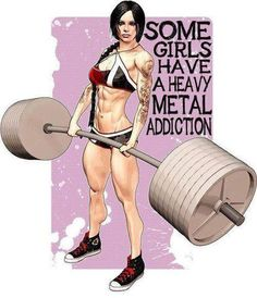Some girls have a heavy metal addiction - Artist Unknow Women Who Lift, Girls Who Lift, Fitness Inspiration, Crossfit Inspiration, Positive Inspiration, Workout Inspiration, Inspiration Quotes, Before And After Weightloss, A Course In Miracles
