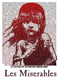 Les Mis poster with lyrics in the background- It is the future that they bring when tomorrow comes