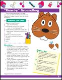 Heart Shaped Groundhog   - Re-pinned by @PediaStaff – Please Visit http://ht.ly/63sNt for all our pediatric therapy pins