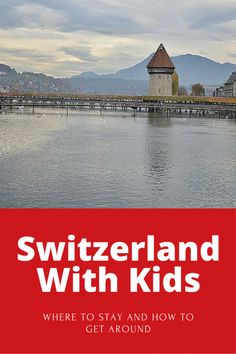 Switzerland With Kids - Where to eat, what to do, and where to stay. #travel #switzerland