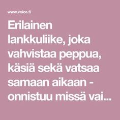 Erilainen lankkuliike, joka vahvistaa peppua, käsiä sekä vatsaa samaan aikaan - onnistuu missä vain - Terveys ja hyvinvointi - Voice.fi You Can Do, Pilates, Health And Beauty, Health Fitness, Workout, Sport, Healthy, Quotes, Quotations