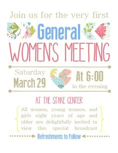 Printable Invitations for the LDS General Women's Broadcast this Spring, 2014. Yay for General Conference. Use these for your Young Women, Relief Society, and Primary Girls.