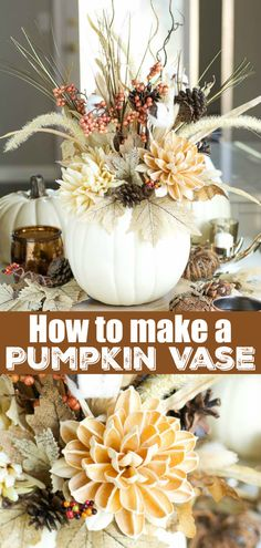 How to make a pumpkin vase - this tutorial works for real or craft pumpkins. Decorate your fall tablescape or porch with this easy fall craft Crafts DIY Pumpkin Vase Pumpkin Vase, Pumpkin Centerpieces, Diy Pumpkin, Pumpkin Flower, Cheap Pumpkin Decor, Thanksgiving Table Centerpieces, Pumpkin Table Decorations, Fall Pumpkin Crafts, White Pumpkin Decor