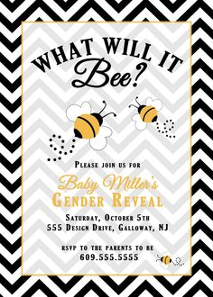 Bee Gender Reveal Party Invitation.. like the bee thing!  Could do outside party by our garden