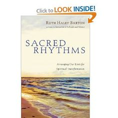 One of my favorite books on building spiritual practices into our everyday lives: Sacred Rhythms: Arranging Our Lives for Spiritual Transformation