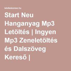 Start Neu Hanganyag Mp3 Letöltés | Ingyen Mp3 Zeneletöltés és Dalszöveg Kereső | LetoltesKereso.hu