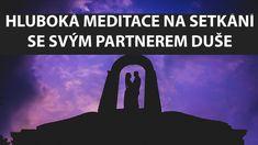 PŘIVOLÁNÍ PARTNERA DUŠE - Meditace pro nezadané ženy a dívky