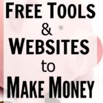 21+ Free Tools & Websites to Make Money