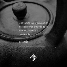 #Reflexión- Motivamos la comunicación intrapersonal a través de la interiorización y la reverencia. - Valores Ankori  #Ankoritea   #Houseoftea   #PeaceInside   #té #tea