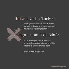 Thrive x Design Design Your Life, Setting Goals, Lifehacks, Flourish, Self Improvement, Happiness, Wellness, Motivation, Projects