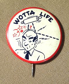 """Vintage 1950's Wotta Life RISQUE NOVELTY Tin Litho 1 3/8"""" BUTTON by Superjunk5000 on Etsy"""