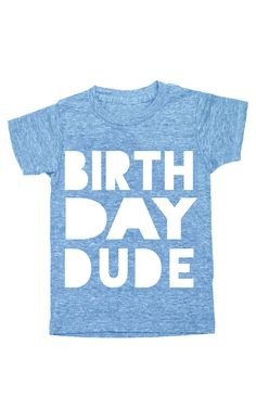 Birthday Dude Blue kids shirt