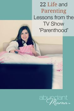 22 Life and Parenting Lessons from the TV Show Parenthood