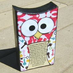 I'm just a little Scripture Owl, I'll sit above your bed, it's my job to remind you when your scriptures should be read.  Please put my on your pillow, at the beginning of your day.... Cute!!!