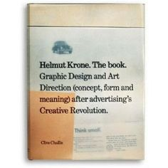 Helmut Krone. The Book: Graphic Design and Art Direction Concept, Form and Meaning After Advertising's Creative Revolution by Clive Challis.    This is by far one of the best books for you to read if you work in advertising. I don't care if you're in a digital, integrated or below the line agency, this book will ground you in the very essence of what makes for great design/art direction/concept and more...