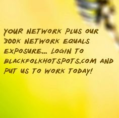 YOUR network plus our 300k network equals exposure... Login to bfhsnetwork.com/main/authorization/signUp?target=http%3A%2F%2Fbfhsnetwork.com%2F%3Fxgi%3D24eplpCFYfYmqZ%26xgkc%3D1&utm_content=buffer2c848&utm_medium=social&utm_source=pinterest.com&utm_campaign=buffer and put us to work today!  #blackbusiness #urbanevents #supportblackbusiness #blackwallstreet #teamBFHS #powernomics #supportblackbiz #sbbtv #notonedime #blackfriday #blackbusinessmatters #blackdollars #blackbiz  Tag a black business …