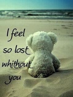 I feel so lost without YOU! Friendship Love, Friendship Quotes, Broken Friendship, Missing You Quotes, Love Quotes, 2015 Quotes, Sweet Quotes, Strong Quotes, Change Quotes
