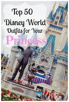 Top 50 Disney World Outfits for Your Princess! Minnie Mouse, Cinderella, Little Mermaid and more. Ok i admit I am a grown woman but am planning to take a littel bit of style ideas from this article