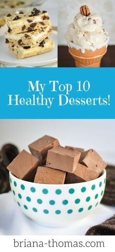 Briana Thomas's Top 10 Healthy Desserts!