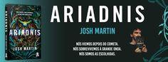 Sinfonia dos Livros: Novidade TopSeller   Ariadnis   Josh Martin