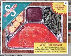 Swanson's Meatloaf TV dinner in the metal tray. Fried chicken was the best.then the turkey and gravy.then the Mexican enchiladas Retro Recipes, Vintage Recipes, 70s Food, Retro Food, Vintage Food, Retro Ads, Vintage Ads, Vintage Dolls, Vintage Kitchen