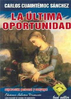 La Ultima Oportunidad  Autor → Carlos Cuauhtemoc Sanchez