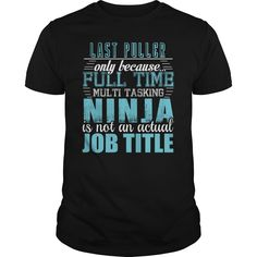 [Love Tshirt name font] LAST PULLER Ninja T-Shirt  Teeshirt of year  LAST PULLER  Tshirt Guys Lady Hodie  SHARE and Get Discount Today Order now before we SELL OUT  Camping 4th fireworks tshirt happy july puller ninja