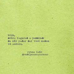 Não fui eu quem escreveu mas se pudesse dar um conselho seria esse. . . . #DrixZimon #Drix #Vida #EmFrente #Enfrente #AfasteSe #OlhePraSi #AmorProprio Some Quotes, Words Quotes, Quotes To Live By, Sayings, Guy Friends, Powerful Quotes, Some Words, Sentences, Lyrics