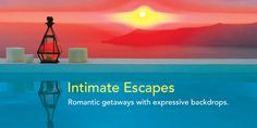 Intimate Escapes Gallery
