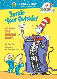 Inside Your Outside!: All About the Human Body (Cat in the Hat's Learning Library Series)  by Tish Rabe, Aristides Ruiz (Illustrator) $8.99