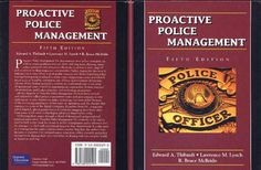 PROACTIVE POLICE MANAGEMENT BY LAWRENCE LYNCH EDWARD A THIBAULT 2001